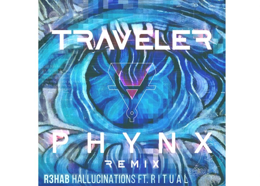 "Traveler & PHYNX Remix R3hab's ""Hallucinations"""